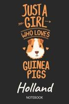Just A Girl Who Loves Guinea Pigs - Holland - Notebook