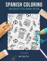 Spanish Coloring: AN ADULT COLORING BOOK: Madrid & Barcelona - 2 Coloring Books In 1