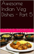 Awesome Indian Veg Dishes - Part 5