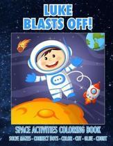Luke Blasts Off! Space Activities Coloring Book