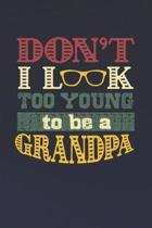 Don't I Look Too Young To Be A Grandpa