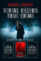 Serial Killers True Crime: Murder Stories Trilogy