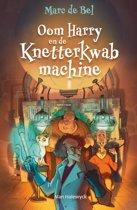 Boek cover Oom Harry en de Knetterkwabmachine van Marc de Bel