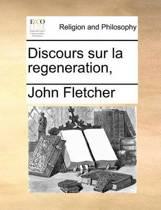 Discours Sur La Regeneration,