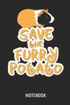 Guinea Pig Save the Furry Potato Notebook
