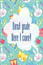 First Grade Here I Come