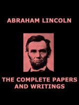 The Complete Papers of Abraham Lincoln