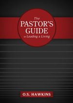 The Pastor's Guide to Leading and Living