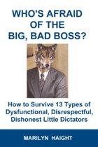 Who's Afraid of the Big, Bad Boss?