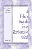 A Palavra Sagrada para o Reavivamento Matinal - Estudo-Cristalização de Gênesis, Volume 1