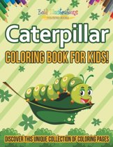 Caterpillar Coloring Book for Kids! Discover This Unique Collection of Coloring Pages