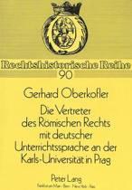 Die Vertreter Des Roemischen Rechts Mit Deutscher Unterrichtssprache an Der Karls-Universitaet in Prag