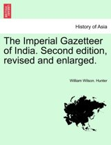 The Imperial Gazetteer of India. Second Edition, Revised and Enlarged.