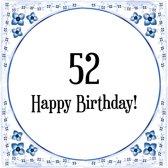 Verjaardag Tegeltje met Spreuk (52 jaar: Happy birthday! 52! + cadeau verpakking & plakhanger