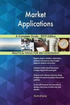 Market Applications A Complete Guide - 2019 Edition