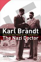 Karl Brandt - The Nazi Doctor