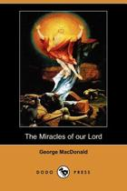 The Miracles of Our Lord (Dodo Press)