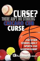 Curse? There Ain't No Stinking Chicago Cub Curse