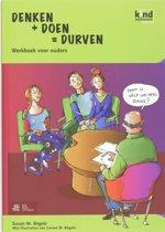 Denken + doen = durven werkboek voor ouders