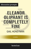 Summary: ''Eleanor Oliphant Is Completely Fine: A Novel'' by Gail Honeyman | Discussion Prompts