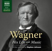 Wagner - His Life And Music