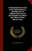 A Genealogical Account of the Descendants in the Male Line of William Peck, One of the Founders in 1638 of the Colony of New Haven, Conn