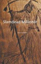 Slamdead Millionär