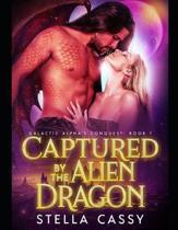 Captured By The Alien Dragon: A SciFi Alien Romance