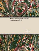 Gnossiennes by Erik Satie for Solo Piano (1893)