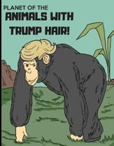 Planet of the Animals with Trump Hair