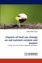 Impacts of Land Use Change on Soil Nutrient Content and Erosion
