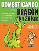 Domesticando Al Dragon Interior