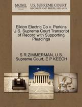 Elkton Electric Co V. Perkins U.S. Supreme Court Transcript of Record with Supporting Pleadings
