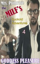 Mrs. Primrose the MILF's Cuckold Adventures: Part Four