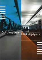 Catalogiseren in het FRBR-tijdperk