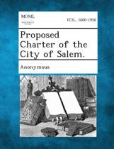 Proposed Charter of the City of Salem.