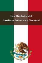 Ley Orgánica del Instituto Politécnico Nacional