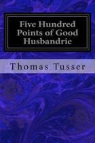 Five Hundred Points of Good Husbandrie