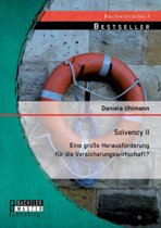 Solvency II - Eine Grosse Herausforderung Fur Die Versicherungswirtschaft?