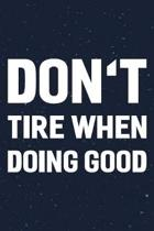 Don't Tire When Doing Good