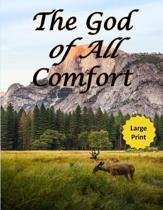 The God of All Comfort (Large Print): Bible Promises to Comfort Women (Loved by God)