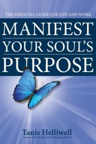 Manifest Your Soul's Purpose