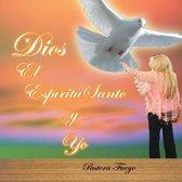 Dios, El Espíritu Santo Y Yo