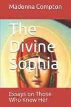 The Divine Sophia: Essays on Those Who Knew Her