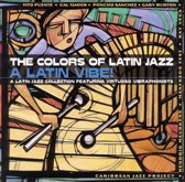 A Latin Vibe!: The Colors Of Latin Jazz