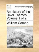 An History of the River Thames. ... Volume 1 of 2