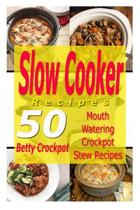 Slow Cooker Recipes - 50 Mouthwatering Crockpot Stew Recipes