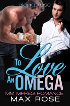 To Love an Omega: MM Alpha/Omega Shifter Mpreg