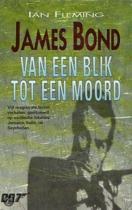 James Bond 007: Van Een Blik Tot Een Moord