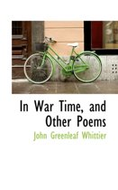 In War Time, and Other Poems